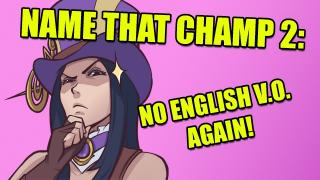 Name That Champ 2: No English Allowed Again | /ALL Chat [League of Legends]