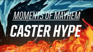 Moments of Mayhem: Caster Hype | 2016 All-Star Event